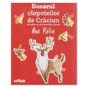 Dosarul clopoteilor de Craciun / Al doilea caz al Detectivilor Aerieni ( Editura: Arthur, Autor: Ana Rotea ISBN 978-606-788-120-2 )