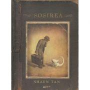 Sosirea ( Editura: Art Grup Editorial, Autor: Shaun Tan ISBN 9786067104271 )