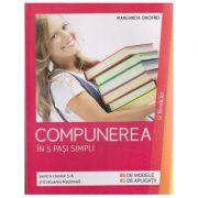Compunerea in 5 pasi simpli pentru clasele 5-8 si Evaluarea Nationala ( Editura: Booklet, Autor: Margareta Onofrei ISBN 978-606-590-676-1 )