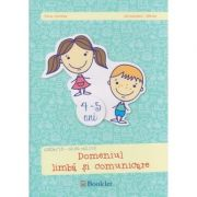 Domeniul Limba si comunicare 4 - 5 ani ( Editura: Booklet, Autor: Irina Curelea, Alexandra Albota ISBN 978-606-590-367-8 )