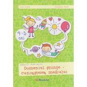 Domeniul stiinte - cunoasterea mediului 4 - 5 ani ( Editura: Booklet, Autor: irina Curelea, Alexandra Albota ISBN 978-606-590-369-2 )