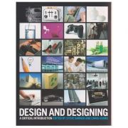 Design and Designing ( Editura ; Boon Books, Autor: Steve Garner, Chris Evans ISBN 9781847885777 )