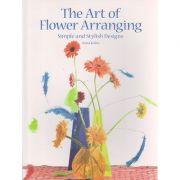 The art of flower arranging ( Editura: Boon Books, Autor: Ansia Kohrs ISBN 978-1-84543-374-1 )