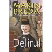 Delirul ( Editura: Cartex, Autor: Marin Preda ISBN 978-973-7883-62-9 )