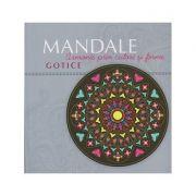 Mandale Gotice ( Editura: Curtea Veche ISBN 978-606-588-929-3 )