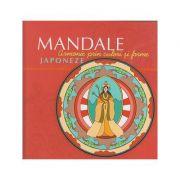 Mandale Japoneze ( Editura: Curtea Veche ISBN 978-606-588-930-9 )