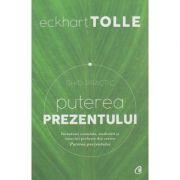 Puterea prezentului Ghid Practic ( Editura: Curtea Veche, Autor: Eckhart Tolle ISBN 978-606-588-299-7 )