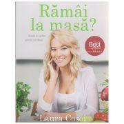 Ramai la masa? ( Editura: Curtea Veche, Autor: Laura Cosoi ISBN 978-606-588-682-7 )