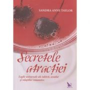 Secretele atractiei ( Editura: For You, Autor: Sandra Anne Taylor ISBN 978-606-639-131-3 )