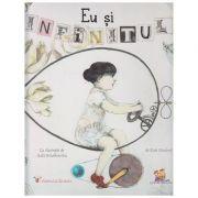 Eu si infinitul ( Editura: Lizuka Educativ, Autor: Kate Hosford ISBN 978-606-8714-16-5 )