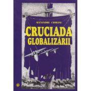Cruciada Globalizarii ( Editura: Miracol, Autor: Alexandru Ciobanu ISBN 973-9315-78-X )