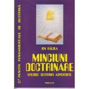 Minciuni doctrinare / Ereziile doctrinei adventiste ( Editura: Miracol, Autor: Ion Baldea ISBN 973-9315-28-3 )
