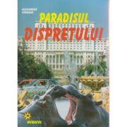 Paradisul dispretului ( Editura: Miracol, Autor: Alexandru Ciobanu ISBN 973-9315-74-7)