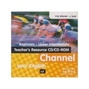 Channel your English Beginners - Upper Intermediate Teacher s Resource CD/CD-ROM ( Editura: MM Publications, Autor: H. Q. Mitchell- J Scott ISBN 978-960-478-680-0 )