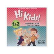 Hi Kids 1& 2 Alphabet Book Audio CD / CD-ROM ( Editura: MM Publications, Autor: H. Q. Mitchell, Marileni Malkogianni ISBN 978-960-573-8983 )