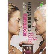 Descifrarea codului varstei ( Editura: Niculescu, Autor: Josh Mitteldorf, Dorian Sagan ISBN 978-606-38-0085-6 )