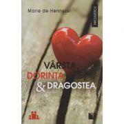 Varsta, dorinta & dragostea / O pledoarie pentru viata intima ( Editura: Niculescu, Autor: Marie de Hennezel ISBN 978-606-38-0079-5 )