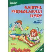 Caietul prescolarului istet Grupa Mare ( Editura: Sigma, Autor: Gheorghita Dorobantu ISBN 978-606-727-207-9 )