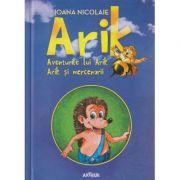 Arik / Aventurile lui Arik Arik si mercenarii ( Editura: Arthur, Autor: Ioana Nicolaie ISBN 978-606-788-138-7 )