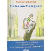 Caterina Categoric ( Editura: Arthur, Autor: Patrick Mondiano ISBN 978-606-8620-10-7 )