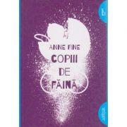 Copiii de faina ( Editura: Arthur, Autor: Anne Fine ISBN 978-606-788-056-4 )