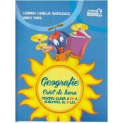 Geografie Caiet de lucru pentru clasa a IV-a Semestrul al II-lea ( Editura: Art Grup Editorial, Autor: Carmen Camelia Radulescu ISBN 978-606-710-375-5 )