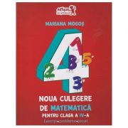 Noua culegere de matematica pentru clasa a IV-a ( Editura: Art Grup Editorial, Autor: Mariana Mogos ISBN 978-606-710-336-6 )