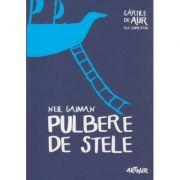 Pulbere de stele ( Editura: Arthur, Autor: Neil Gaiman ISBN 978-606-8620-63-3 )