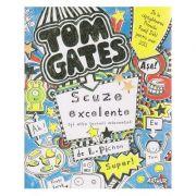 Tom Gates. Scuze excelente ( si alte lucruri minunate ) ( vol 2 ) ( Editura: Arthur, Autor: Liz. Pichon ISBN 978-606-8620-52-7 )