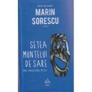 Setea muntelui de sare ( Editura: Art Grup Editorial, Autor: Marin Sorescu ISBN 978-973-124-970-4 )