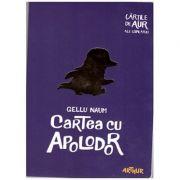 Cartea cu Apolodor ( Editura: Arthur, Autor: Gellu Naum ISBN 978-606-788-124-0 )
