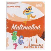 Matematica pentru clasa a IV-a Semestrul II + CD ( Editura: Art Grup Editorial, Autor: Mariana Mogos ISBN 978-606-710-393-9 )