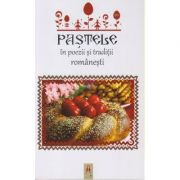 Pastele in poezii si traditii romanesti ( Editura: Astro ISBN 978-606-8660-34-9 )