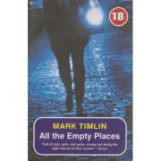 All the empty places ( Editura: Outlet - carte limba engleza, Autor: Mark Timlin ISBN 1-84243-164-1 )