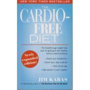 Cardio free Diet ( Editura: outlet - carte limba engleza, Autor: Jim Karas ISBN 978-1-4165-8596-1 )