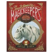 Magickeepers ( Editura: Outlet - carte limba engleza, Autor: Erica Kirov ISBN 978-1-4022-4359-2 )