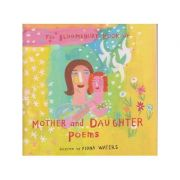 Mother and daughter poems ( Editura: Outlet - carte limba engleza, Autor: Fiona Waters ISBN 0-7475-4745-9 )