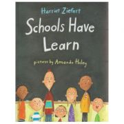 Schools have learn ( Editura: Outlet - carte limba engleza, Autor: Harriet Ziefert ISBN 1-59354-056-6 )