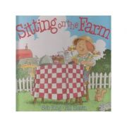 Sitting on the Farm ( Editura: Lutterworth Press/Books Outlet, Autor: Bob King, Bill Slavin ISBN 9780718828387 )