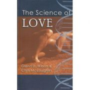 The Science of Love ( Editura: Boon Books, Autor: Glenn D. Wilson, Chris McLaughlin ISBN 1-901250-54-7 )