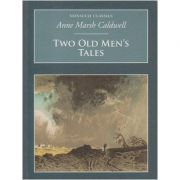 Two old men's Tales ( Editura: Boon Books, Autor: Anne Marsh Caldwell ISBN 1-84588-081-1 )