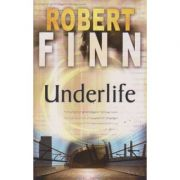 Underlife ( Editura: Boon Books, Autor: Robert Finn ISBN 978-1-905005-69-7 )