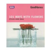 101 ways with flowers ( Editura: Outlet - carte limba engleza, Autor: Julie Savill ISBN 978-0-563-52259-1 )