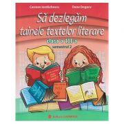 Sa dezlegam tainele textelor literare clasa a III-a Semestrul 2 ( Intuitext ) ( Editura: Carminis, Autor: Carmen Iordachescu ISBN 978-973-123-320-8 )
