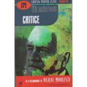 Critice ( Editura: Cartea Romaneasca, Autor: Titu Maiorescu ISBN 978-973-23-3170-5 )