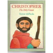 Christopher The Holy Giant ( Editura: Outlet - carte limba engleza, Autor: Tomie dePaola ISBN 07188-2952-2 )