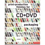 Print + Production Finishes for CD+DVD Packaging ( Editura: Boon Books, Autor: Tony Seddon ISBN 978-2-88893-056-3 )