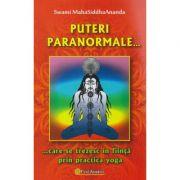 Puteri paranormale ( Editura: Firul Ariadnei, Autor: Swami MahaSiddhaAnanda ISBN 978-973-88462-4-1 )