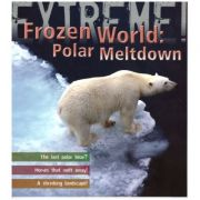 Extreme! Frozen World: Polar Meltdown ( Editura: Outlet - carte limiba engleza, Autor: Sean Callery ISBN 978-1-4081-0121-6 )
