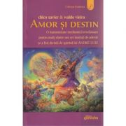 Amor si destin ( Editura: Ganesha, Autor: Chico Xavier, Waldo Vieira ISBN 978-606-8742-04-5 )